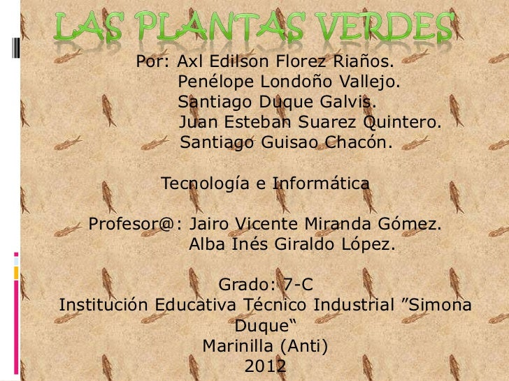 Por: Axl Edilson Florez Riaños.             Penélope Londoño Vallejo.             Santiago Duque Galvis.             Juan ...