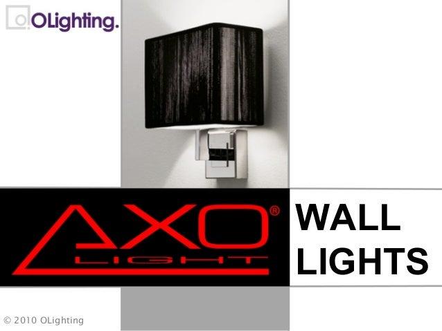 WALL LIGHTS © 2010 OLighting