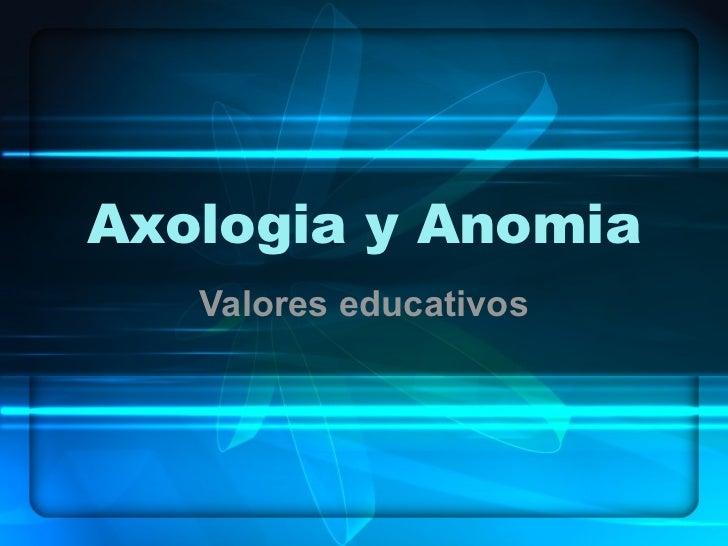 Axologia y anomia