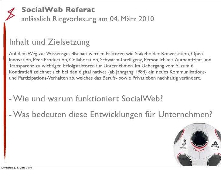 SocialWeb Referat                anlässlich Ringvorlesung am 04. März 2010        Inhalt und Zielsetzung      Auf dem Weg ...
