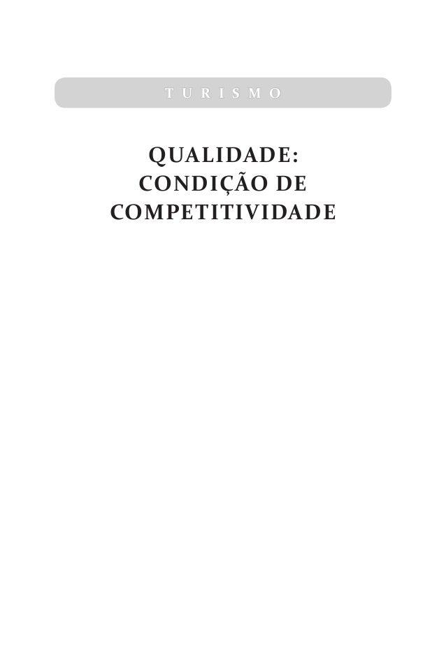 T U R I S M O QUALIDADE: CONDIÇÃO DE COMPETITIVIDADE