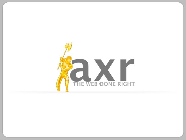 axrTHE WEB DONE RIGHT