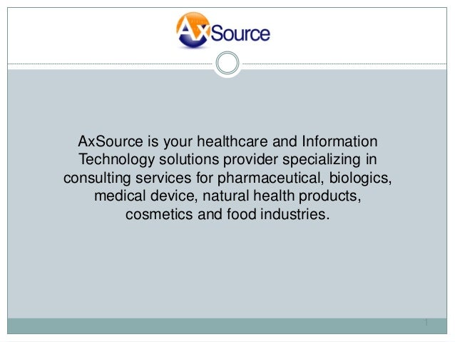 AxSource is your healthcare and Information  Technology solutions provider specializing inconsulting services for pharmace...