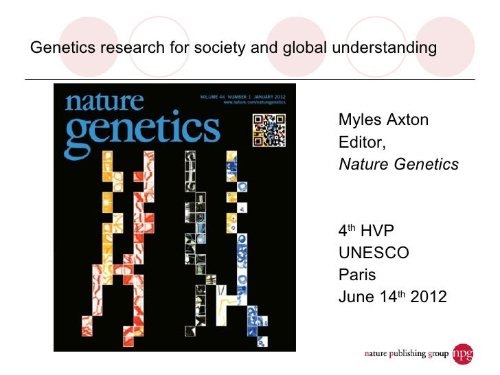 Genetics research for society and global understanding                                        Myles Axton                 ...