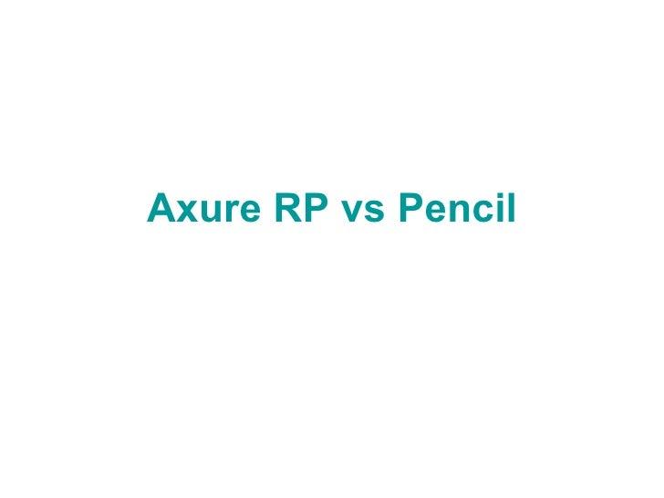 Axure RP vs Pencil