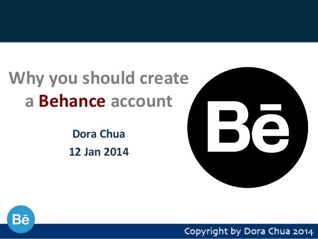 Why you should create a Behance account Dora Chua 12 Jan 2014