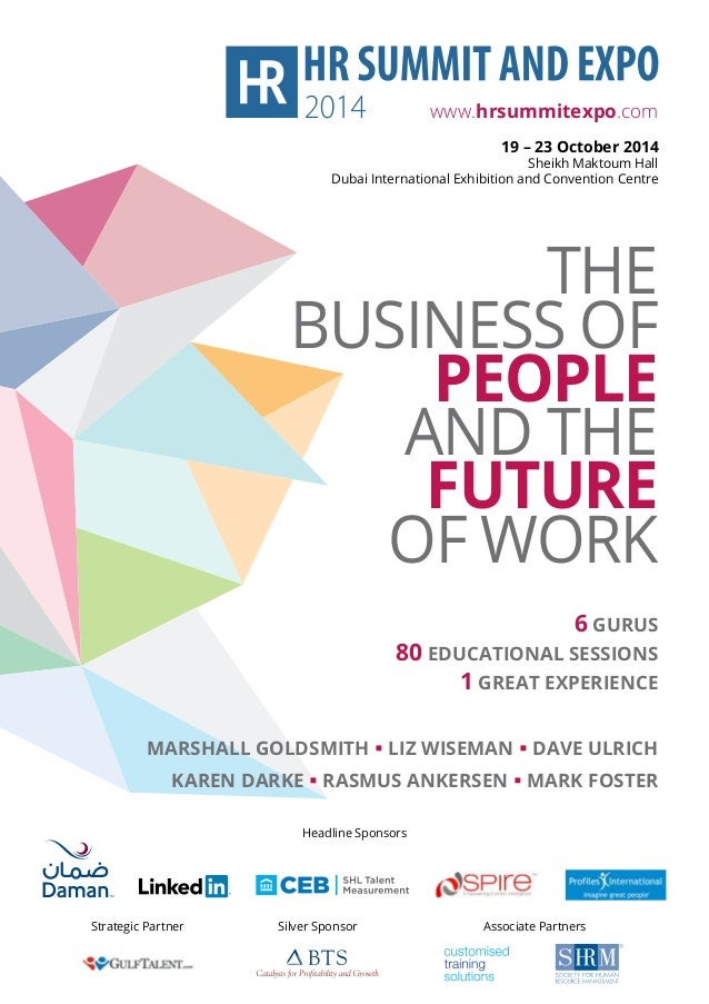 THE BUSINESS OF PEOPLE AND THE FUTURE OF WORK 6 GURUS 80 EdUcaTiOnaL SESSiOnS 1 GREaT ExPERiEncE MaRShaLL GOLdSMiTh  Liz ...