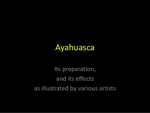 Ayahuasca: its preparation and effects
