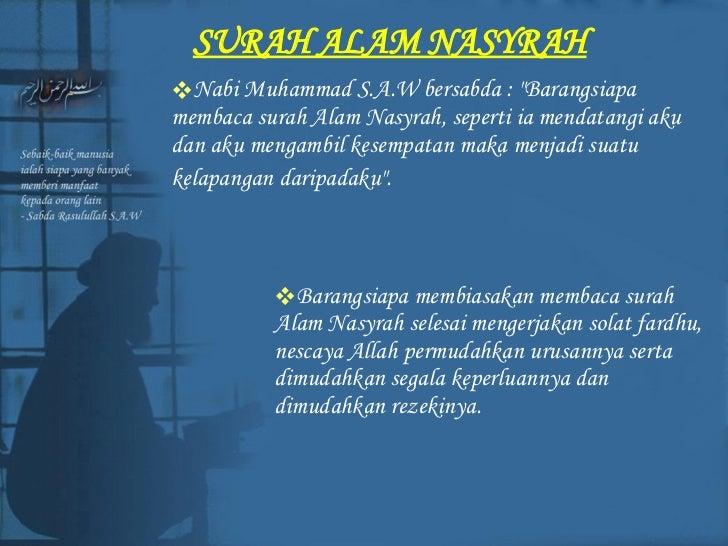 """SURAH ALAM NASYRAH <ul><li>Nabi Muhammad S.A.W bersabda : """"Barangsiapa membaca surah Alam Nasyrah, seperti ia mendata..."""