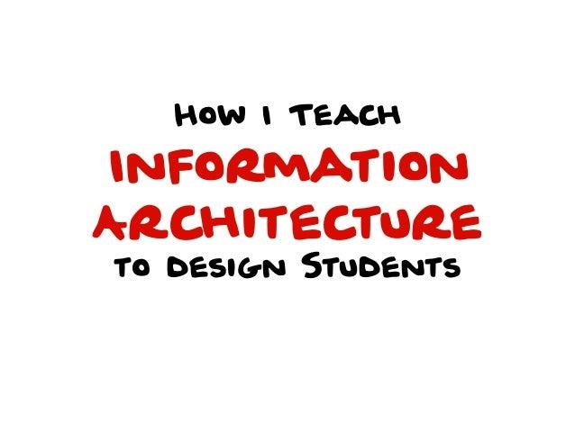 How I Teach IA to Design Students