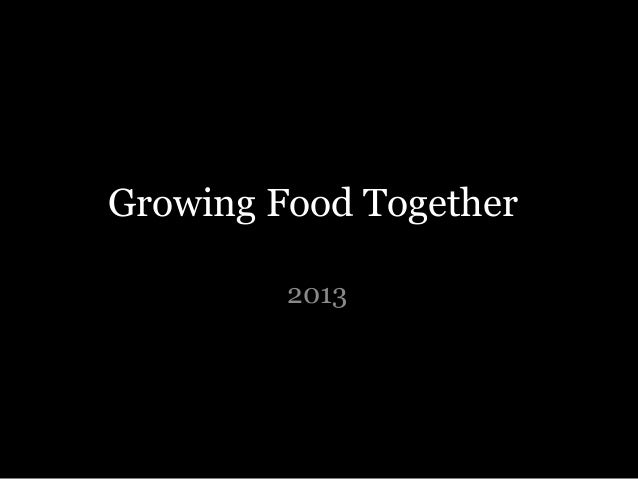 Growing Food Together 2013