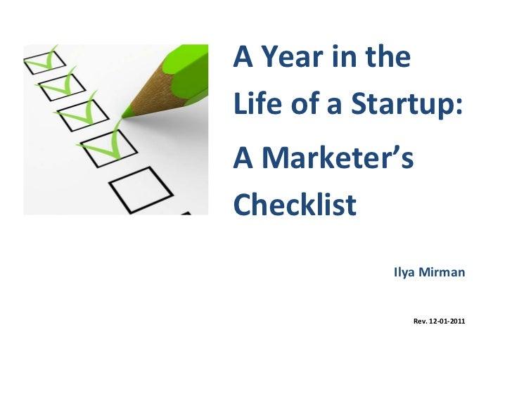 A Year in theLife of a Startup:A Marketer'sChecklist            Ilya Mirman               Rev. 12-01-2011