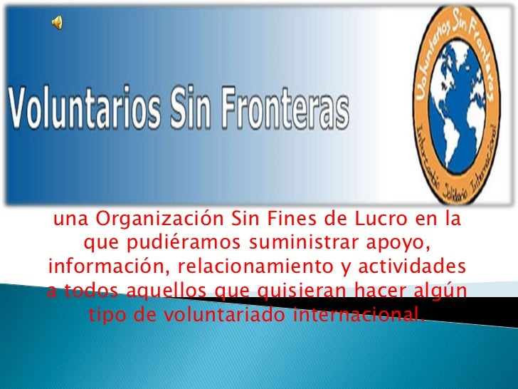 una Organización Sin Fines de Lucro en la que pudiéramos suministrar apoyo, información, relacionamiento y actividades a t...