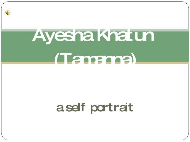 a self portrait Ayesha Khatun  (Tamanna)