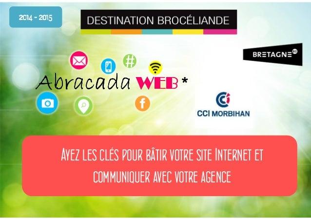 # AbracadaAbracadaAbracadaAbracada WEBWEBWEBWEB * Ayez les clés pour bâtir votre site Internet et communiquer avec votre a...