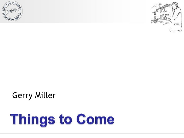 Things to come - Gerry Miller, CIGA / SWIGA