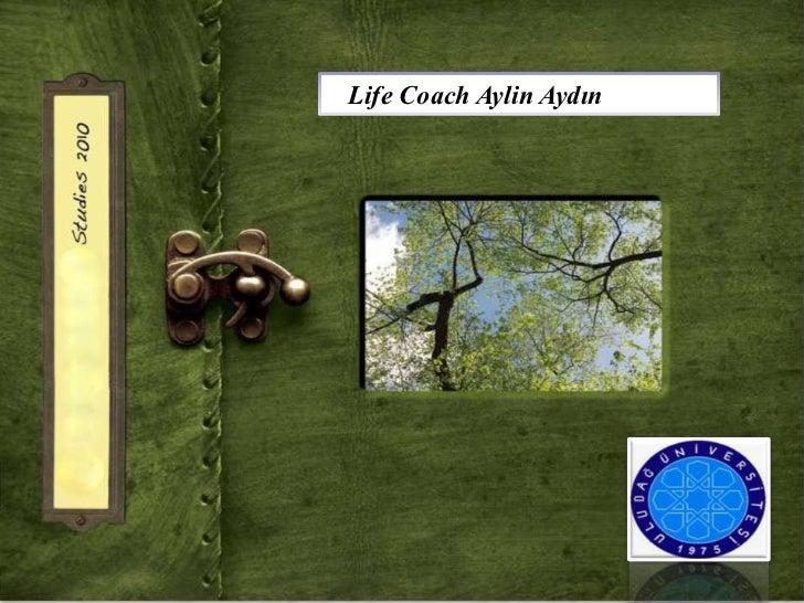 Life Coach Aylin Aydın                 LIFE COACH AYLIN AYDIN       aylinaydin22@hotmail.com