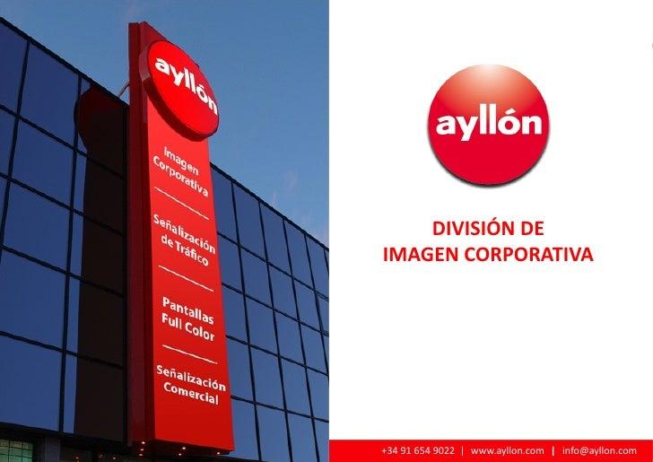 DIVISIÓN DE                                                  IMAGEN CORPORATIVA     © Ayllón 2010 - Presentación Imagen Co...