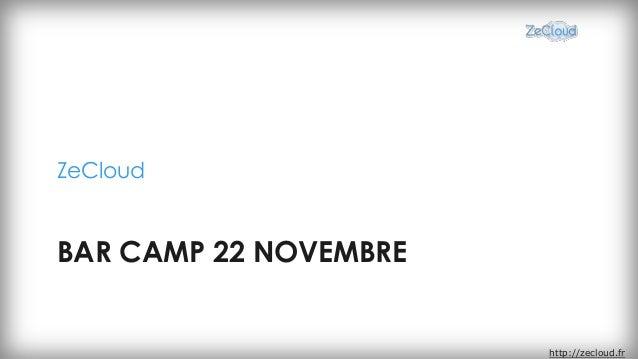 ZeCloudBAR CAMP 22 NOVEMBRE                       http://zecloud.fr