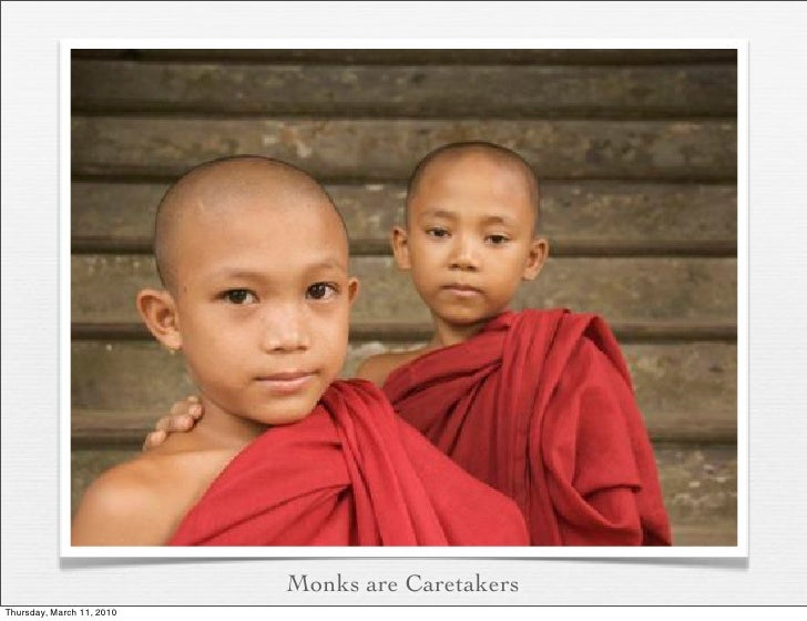 Monks are Caretakers Thursday, March 11, 2010