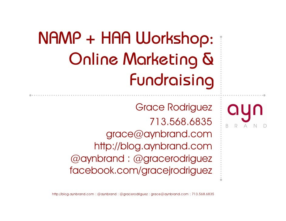 NAMP + HAA Workshop:    Online Marketing &           Fundraising                         Grace Rodriguez                  ...