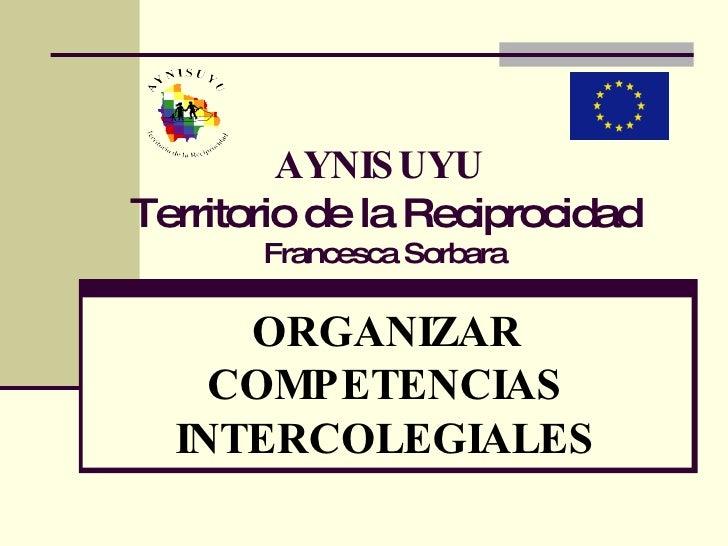 AYNISUYU   Territorio de la Reciprocidad Francesca Sorbara ORGANIZAR COMPETENCIAS INTERCOLEGIALES