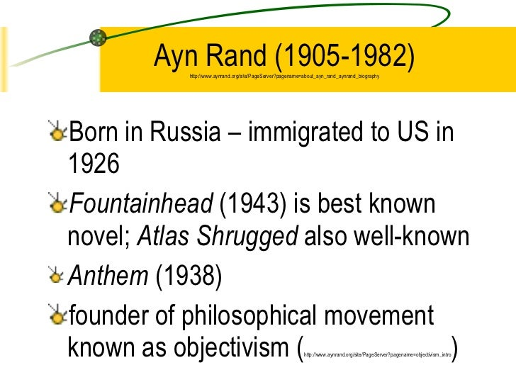 Ayn Rand (1905-1982) http://www.aynrand.org/site/PageServer?pagename=about_ayn_rand_aynrand_biography <ul><li>Born in Russ...