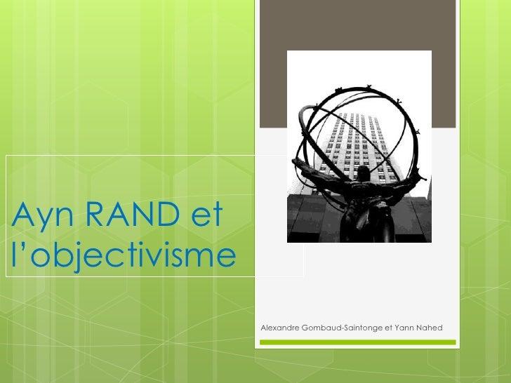 Ayn rand et l'objectivisme  gombaud-saintonge alexandre et nahed yann