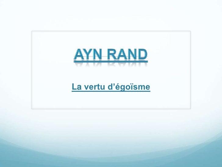 Ayn Rand<br />La vertu d'égoïsme<br />