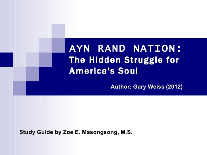 AYN RAND NATION:                The Hidden Struggle for                Americas Soul                              Author: ...