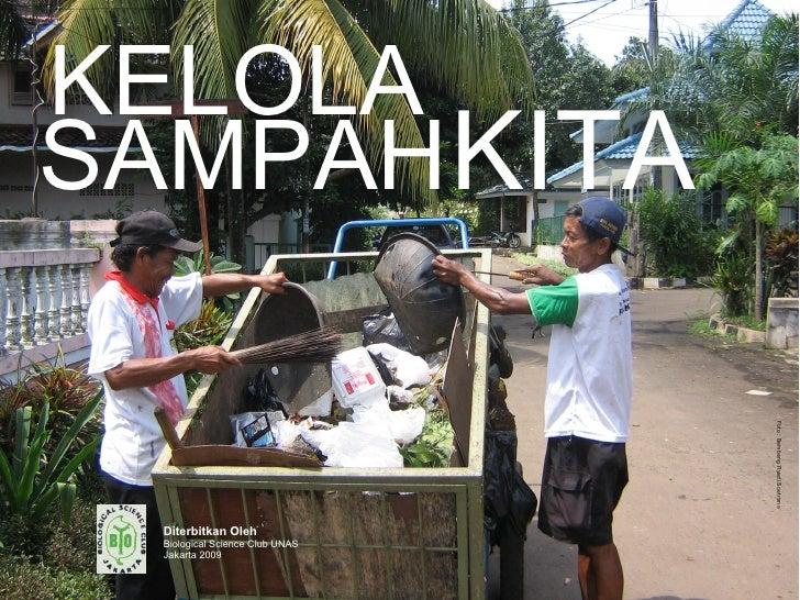 KELOLASAMPAH KITA                                 Foto : Bambang Ryadi Soetrisno  Diterbitkan Oleh  Biological Science Clu...