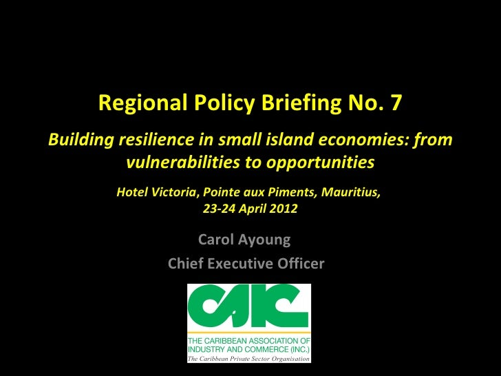 Regional Policy Briefing No. 7Building resilience in small island economies: from          vulnerabilities to opportunitie...