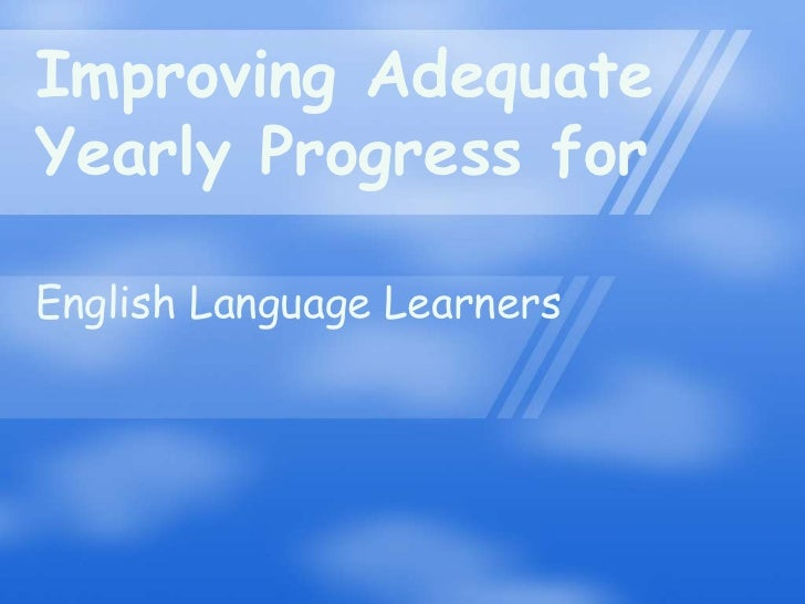Improving Adequate Yearly Progress for<br />English Language Learners<br />