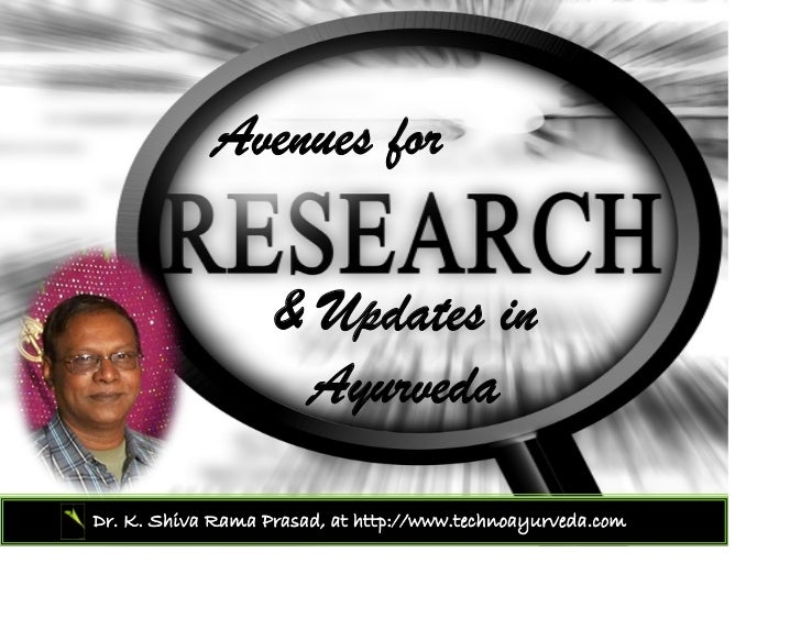 Avenues for                   & Updates in                    AyurvedaDr. K. Shiva Rama Prasad, at http://www.technoayurve...