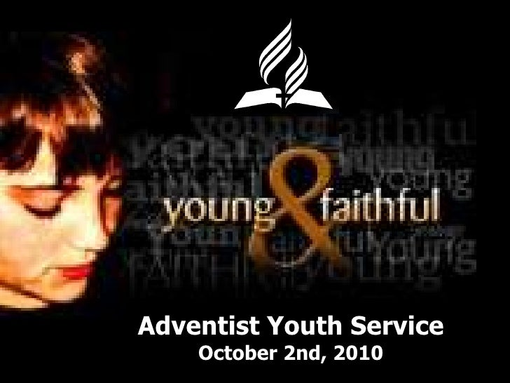 Adventist Youth Service October 2nd, 2010