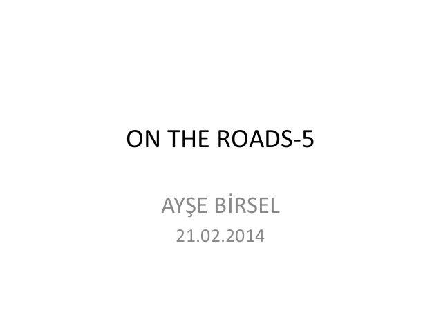 ON THE ROADS-AYSE BIRSEL