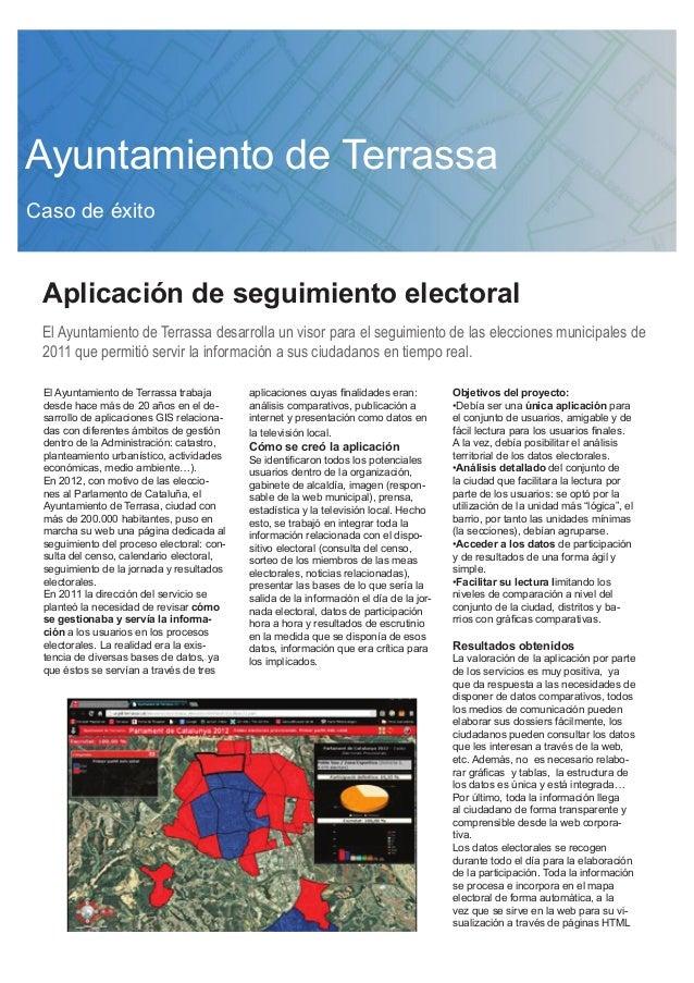 Ayuntamiento de Terrassa Caso de éxito  Aplicación de seguimiento electoral El Ayuntamiento de Terrassa desarrolla un viso...
