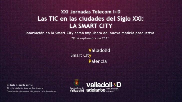 XXI Jornadas Telecom I+D                             Las TIC en las ciudades del Siglo XXI:                               ...