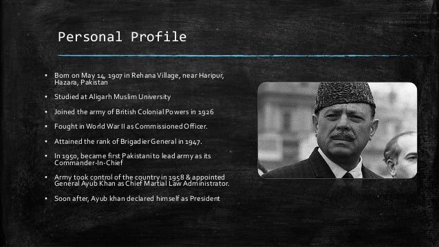 ayub khan regime For example, field marshal ayub khan's military regime (1958-69) joined us-led  anti-communist alliances and provided americans with a.