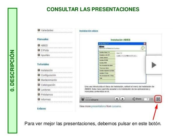 CONSULTAR LAS PRESENTACIONES 0.DESCRIPCIÓN Para ver mejor las presentaciones, debemos pulsar en este botón.