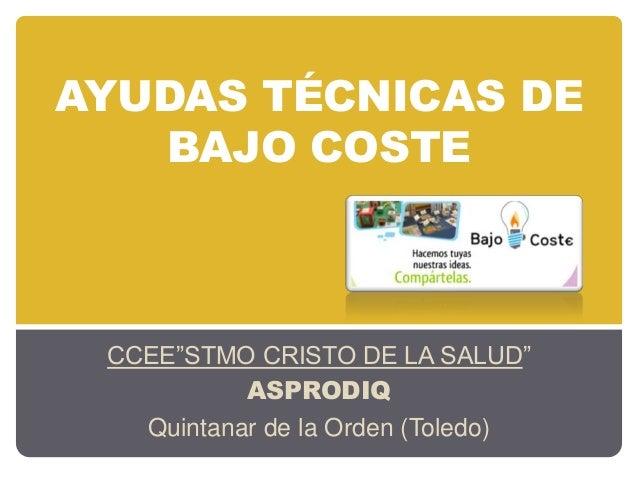 """AYUDAS TÉCNICAS DEBAJO COSTECCEE""""STMO CRISTO DE LA SALUD""""ASPRODIQQuintanar de la Orden (Toledo)"""