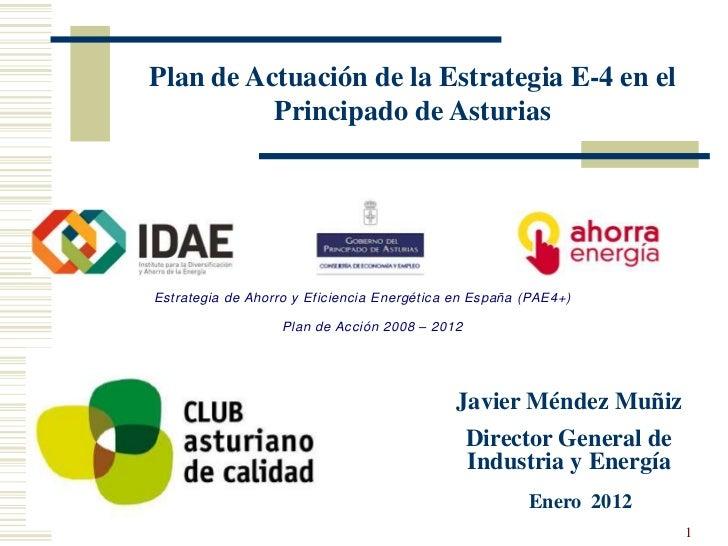 Plan de Actuación de la Estrategia E-4 en el          Principado de AsturiasEstrategia de Ahorro y Eficiencia Energética e...