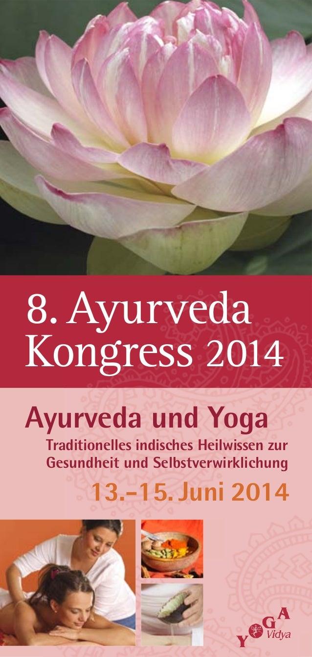 8. Ayurveda Kongress 2014 Ayurveda und Yoga Traditionelles indisches Heilwissen zur Gesundheit und Selbstverwirklichung  1...