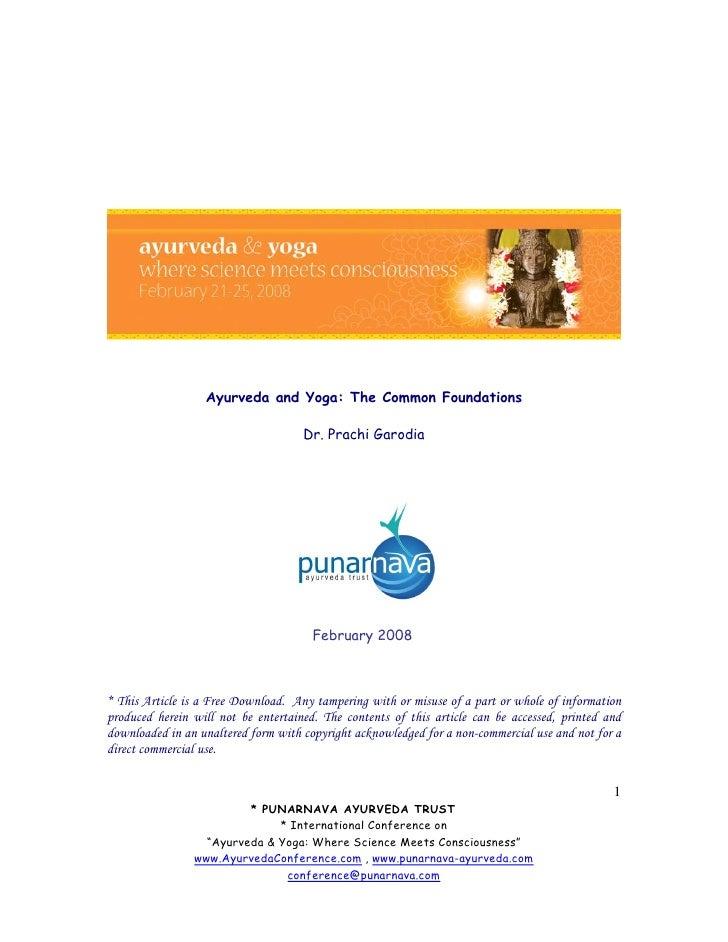 Ayurveda and Yoga: The Common Foundations                                       Dr. Prachi Garodia                        ...