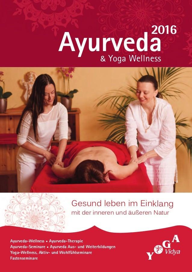 Ayurveda-Wellness • Ayurveda-Therapie Ayurveda-Seminare • Ayurveda Aus- und Weiterbildungen Yoga-Wellness, Aktiv- und Wohl...