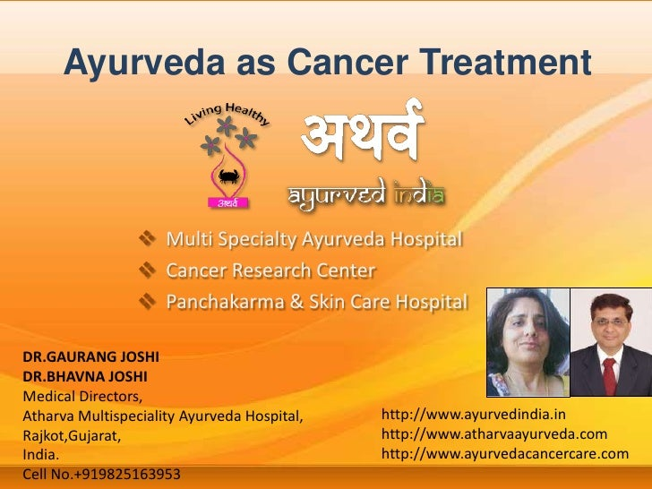 Ayurveda as Cancer Treatment<br /><ul><li>  Multi Specialty Ayurveda Hospital