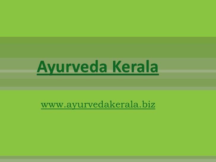 Ayurveda Keralawww.ayurvedakerala.biz
