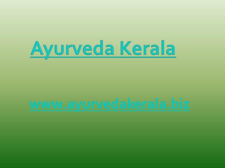 Ayurveda kerala | kerala ayurveda | kerala ayurvedic treatments|yoga centre|ayurvedic centre|weight loss|autism|epilepsy|panchakarma treatments|ayurveda therapy