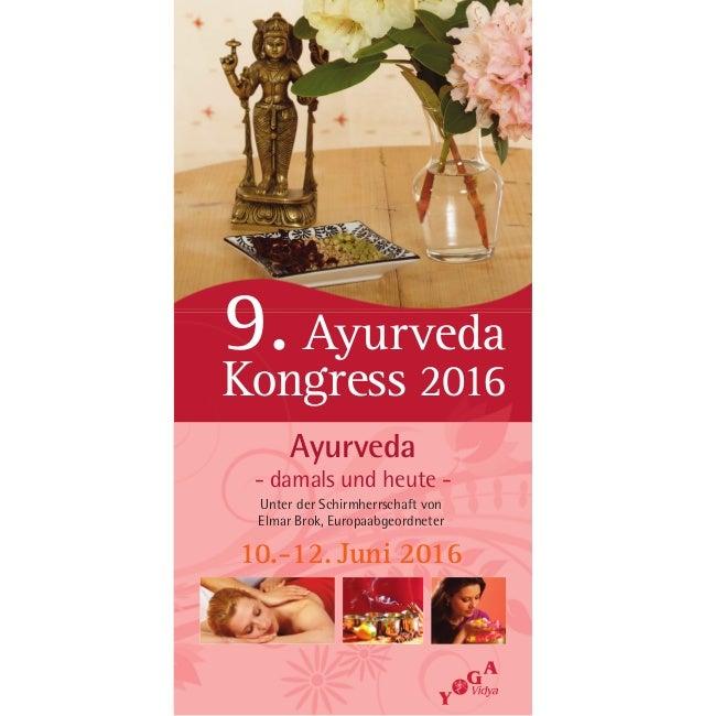 9.Ayurveda Kongress 2016 10.-12. Juni 2016 Ayurveda - damals und heute - Unter der Schirmherrschaft von Elmar Brok, Europa...