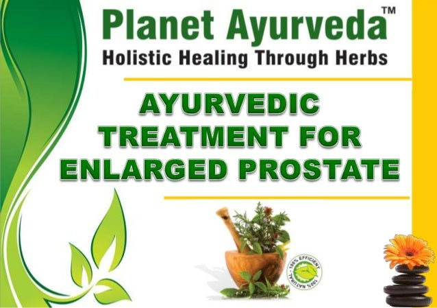  An enlarged prostate is the most common prostate problem in men. WWW.PLANETAYURVEDA.COM  An enlarged prostate is often ...